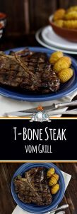 T-Bone Steak grillen - Temperatur / Würzen / Beilagen