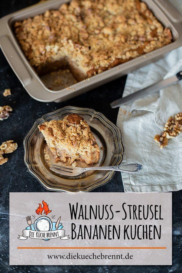 Bananen Kuchen Rezept mit Walnuss Streuseln